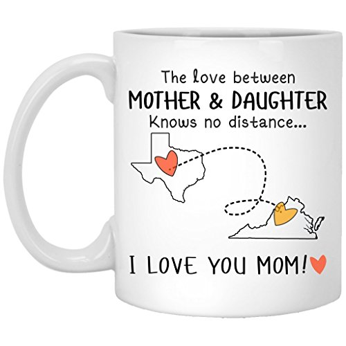 Texas Virginia The Love Between Mother and Daughter Knows No Distance - Ceramic Coffee/Tea Mug 11 oz - White