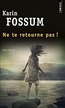 Ne te retourne pas ! par Fossum