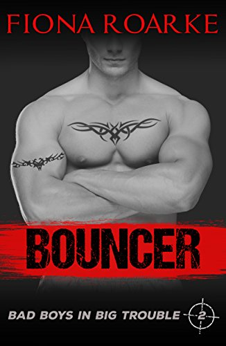 Super Bouncer - Bouncer (Bad Boys in Big Trouble Book 2)