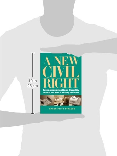 A New Civil Right: Telecommunications Equality for Deaf and Hard of Hearing Americans by Brand: Gallaudet University Press
