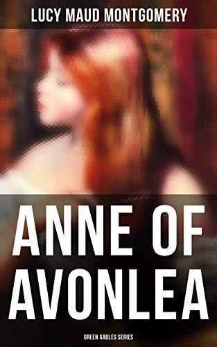 ANNE OF AVONLEA (Green Gables Series) (English Edition)