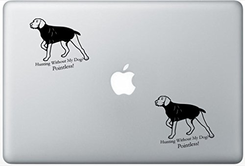 - Hunting Without My Dog Pointless German Shorthair Pointer Decal PetsAffectionLaptop0609 Set Of Two (2x) , Dog Decal , Sticker , Laptop , Ipad , Macbook