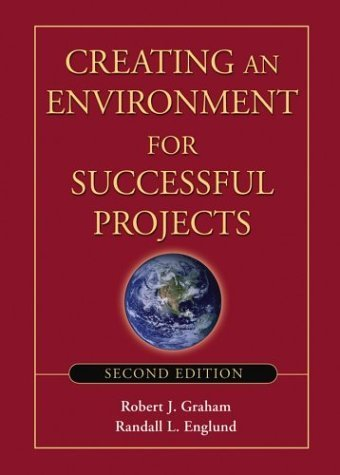 Creating an Environment for Successful Projects: The Quest to Manage Project Management (Jossey-Bass Business & Management) by Graham, Robert J., Englund, Randall L. (2004) Hardcover