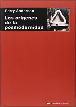 Los Orígenes De La Posmodernidad por Perry Anderson