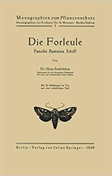 Die Forleule. Panolis flammea Schiff (Monographien zum Pflanzenschutz)