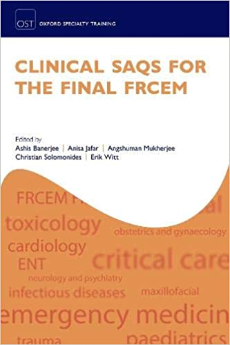 Clinical SAQs for the Final FRCEM (Oxford Specialty Training