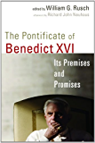 The Pontificate of Benedict XVI: Its Premises and Promises