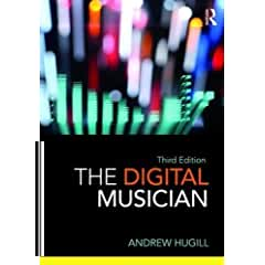 The Digital Musician, 3rd Edition from Routledge