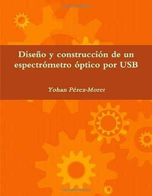 Diseño y construcción de un espectrómetro óptico por Usb (Spanish Edition)