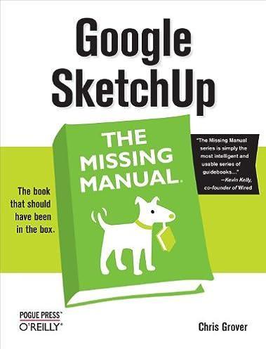 amazon com google sketchup the missing manual ebook chris grover rh amazon com Google SketchUp Tutorials Woodworking Google SketchUp Tutorials Woodworking