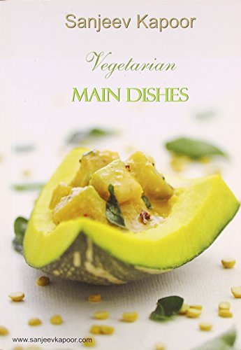 Kitchen Library Vegetarian Collection: Main Dishes: v. 3 [Dec 01, 2010] Kapoor, Sanjeev