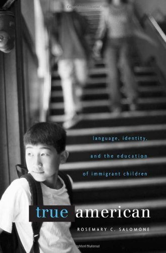True American: Language, Identity, and the Education of Immigrant Children by Salomone, Rosemary C. (March 30, 2010) Hardcover