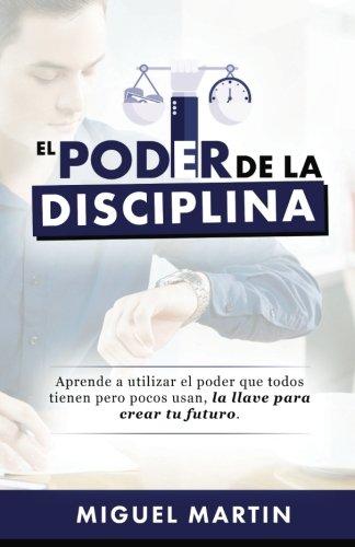 El Poder De La Disciplina (Spanish Edition)
