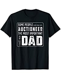 Some Call Me An Auctioneer Important Call Me Dad T-Shirt