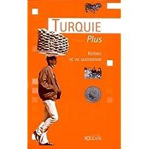 TURQUIE PLUS : REPÈRES DE VIE QUOTIDIENNE         (SPIRALE)