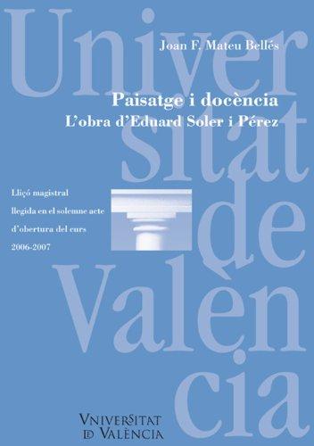 Descargar Libro Paisatge I Docència. L'obra D'eduard Soler I Pérez Joan F. Mateu Bellés