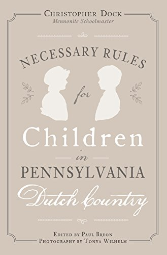 (Necessary Rules for Children in Pennsylvania Dutch Country)