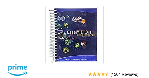 Essential Oils Desk Reference 6th Edition Life Science Publishing Rh Amazon  Com