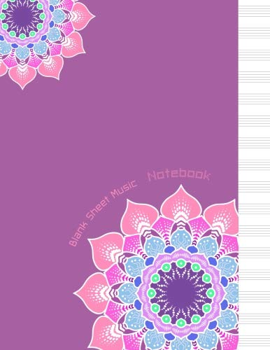 Blank sheet music: Standard Wirebound Manuscript Paper, Music Journal, Staff Music Writing Pad, Musicians Notebook, Composition Books, Songwriting 8.5 x 11, 100 Pages, Unique Mandala Designs for Cover