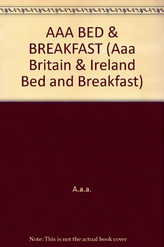 Aa Bed and Breakfast Guide to Britain and Ireland 1996 (AAA BRITAIN & IRELAND BED AND BREAKFAST)...