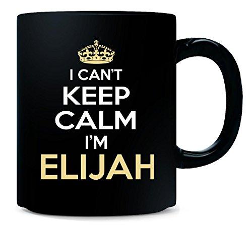 I Cant Keep Calm I'm ELIJAH Funny Gift - Mug