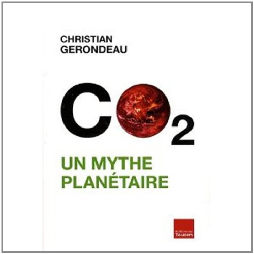 CO2 : un mythe planétaire Christian Gerondeau