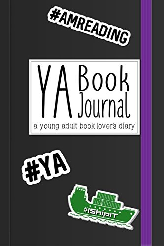 YA Book Journal: A Young Adult Book Lover's Diary