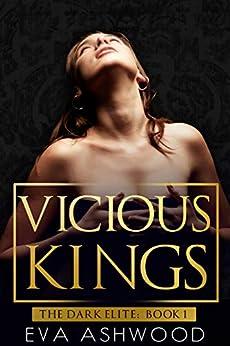 Vicious Kings: A Dark Reverse Harem Romance (The Dark Elite Book 1) by [Ashwood, Eva]