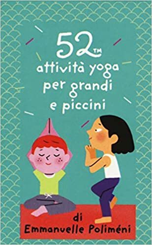 52 attività yoga per grandi e piccini. Carte