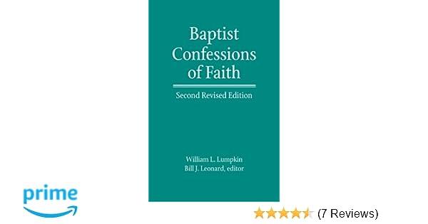 Baptist Confessions Of Faith William L Lumpkin Bill J Leonard