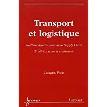 Transport et Logistique: Maillons Determinants Supply Chain 2e Ed