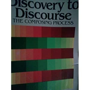 Discovery to Discourse: The Composing Process