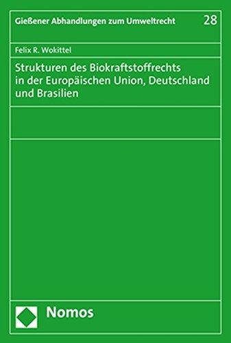 Strukturen Des Biokraftstoffrechts in Der Europaischen Union, Deutschland Und Brasilien
