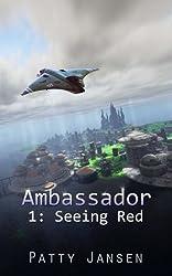 Ambassador 1: Seeing Red (Ambassador: Space Opera Thriller)