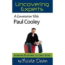 A Conversation with Paul Cooley: Online Business Success Stories (Nicole Dean's Online Success Cast Book 19)