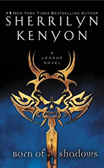 Born of Shadows (The League Series Book 4) by [Kenyon, Sherrilyn]