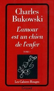 L'amour est un chien de l'enfer par Bukowski
