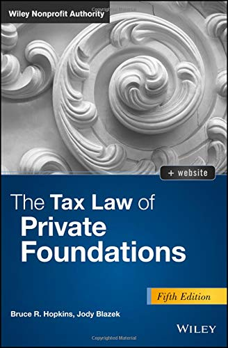 Private Foundations, 5th Edition + Website: Tax Law and Compliance