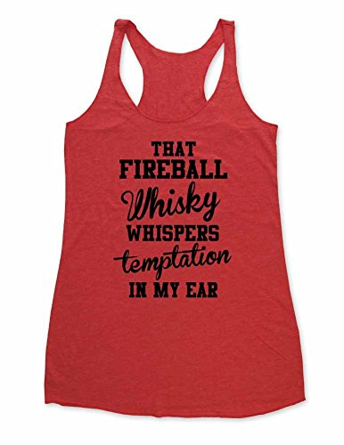 - That Fireball Whisky Whispers Temptation in My Ear - Funny Drinking Party Workout Tri-Blend Racerback Tank (Large, Vintage Red)