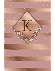K: Cute Initial Monogram Letter K College Ruled Notebook. Nifty Girly Personalized Name Medium Lined Journal & Diary for Writing & Notes for Girls and Women - Glossy Rose Gold Metallic Floral