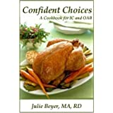 Confident Choices: A Cookbook for IC and OAB (Confident Choices for Interstitial Cystitis)