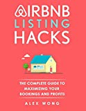img - for Airbnb Listing Hacks - The Complete Guide To Maximizing Your Bookings And Profits book / textbook / text book