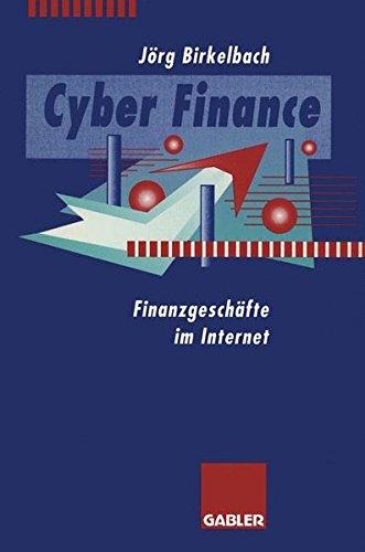 Cyber Finance: Finanzgeschäfte im Internet