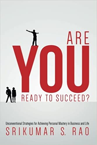 Are you ready to succeed unconventional strategies for achieving are you ready to succeed unconventional strategies for achieving personal mastery in business and life srikumar s rao 9781503318106 amazon books fandeluxe Choice Image