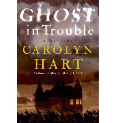 Read Online Ghost in Trouble - Large Print [ GHOST IN TROUBLE - LARGE PRINT ] by Hart, Carolyn (Author ) on Oct-12-2010 Paperback ebook