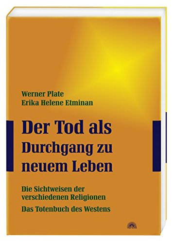 Der Tod als Durchgang zu neuem Leben: Sichtweisen der verschiedenen Religionen - Das Totenbuch des Westens