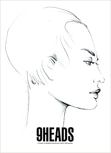 9 Heads: A Guide to Drawing Fashion book by Nancy Riegelman 4 9 heads a guide to drawing fashion