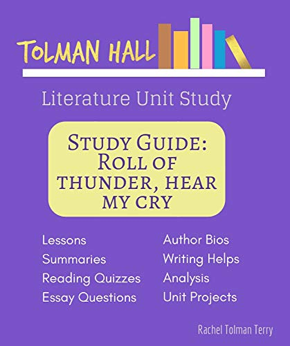 Study Guide: Roll of Thunder, Hear My Cry: A Tolman Hall Literature Unit Study (Tolman Hall Literature Unit Studies) (Roll Of Thunder Hear My Cry Ebook)