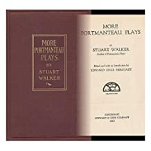 More Portmanteau Plays, by Stuart Walker, Edited, and with an Introduction, by Edward Hale Bierstadt