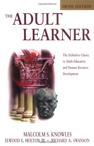 The Adult Learner, Fifth Edition: The Definitive Classic in Adult Education and Human Resource Development (Managing Cul